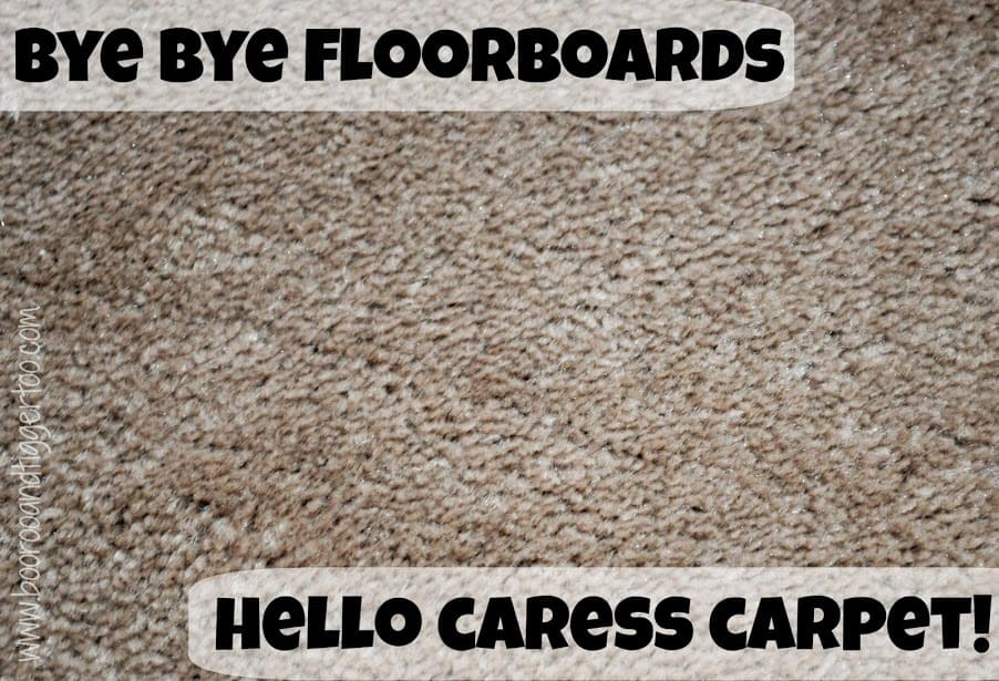Boo Roo adnd Tigger Too: Bye Bye Floorboards! Hello Caress Carpet!