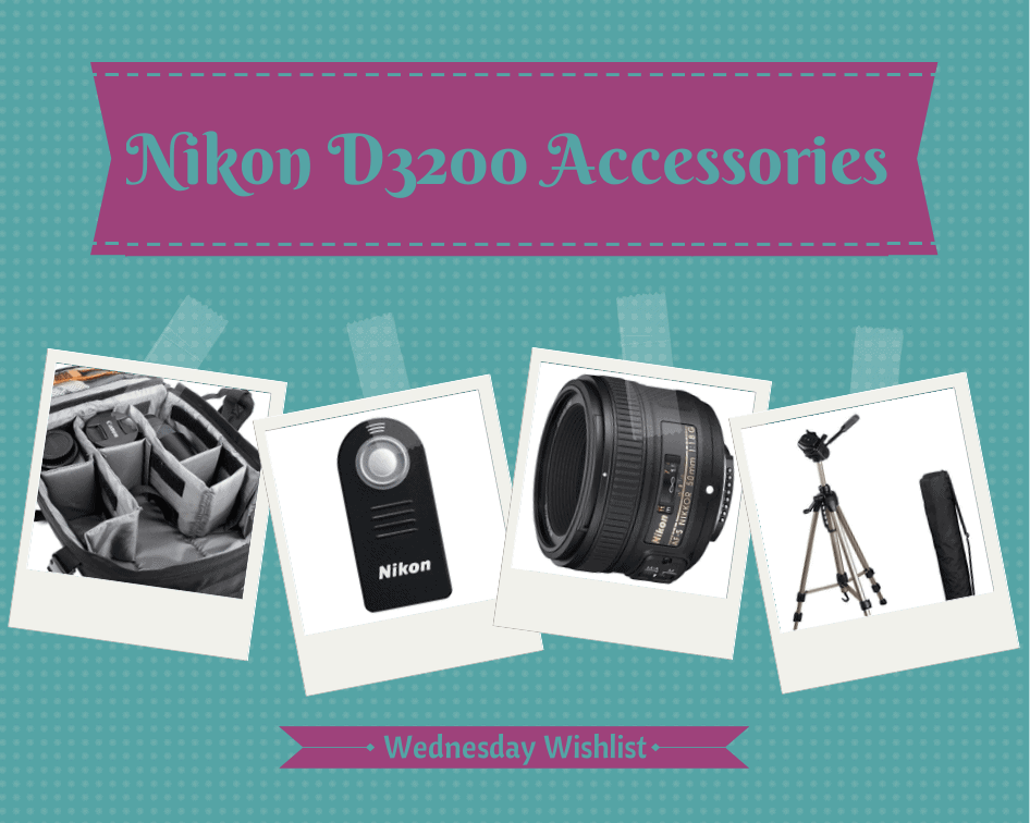 Wednesday Wishlist - Nikon D3200 Accessories
