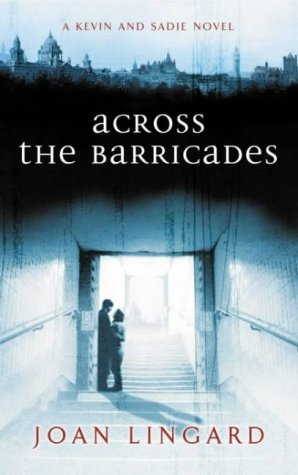 Across the Barricades: A Kevin and Sadie Story by Joan Lingard