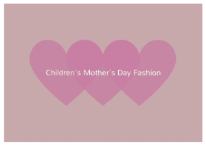 Children's Mother's Day Fashion