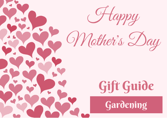 Mother's Day Gift Guide - Gardening