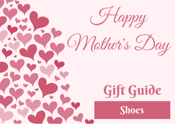 Mother's Day Gift Guide - Shoes