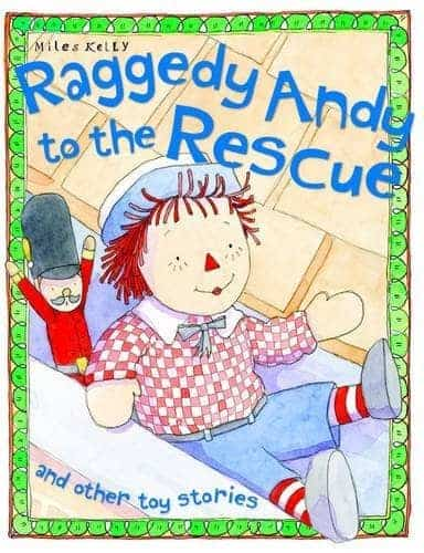 Raggedy Andy to the Rescue and other toy stories