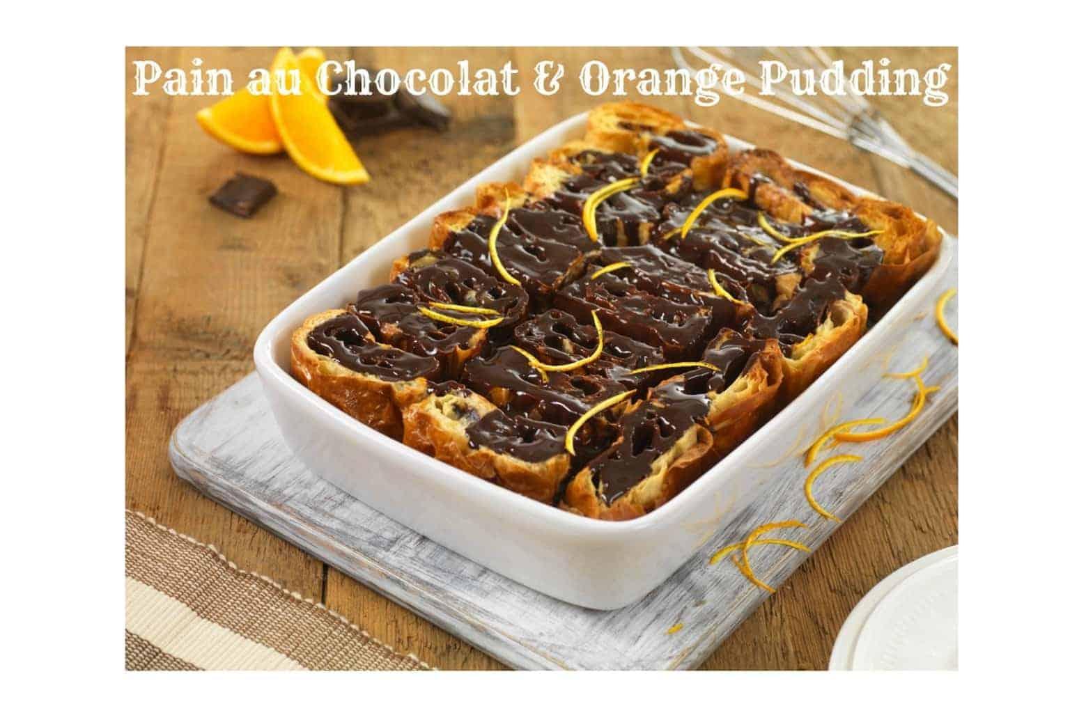 Pain au Chocolat & Orange Pudding recipe