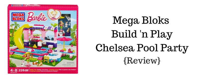 Mega Bloks Build 'n Play Chelsea Pool Party {Review}