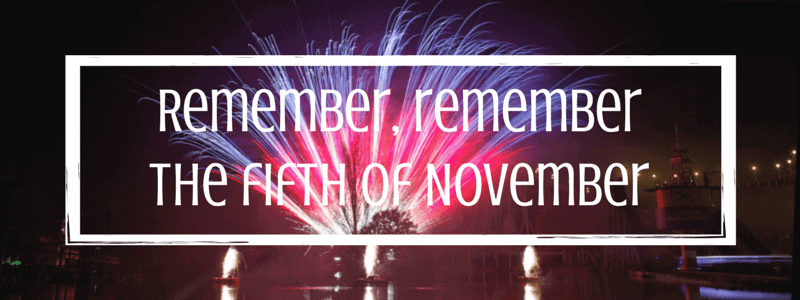 Remember, remember the fifth of November