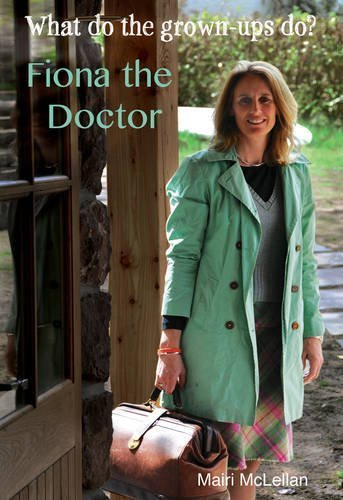 Fiona the Doctor (What Do the Grown-ups Do)