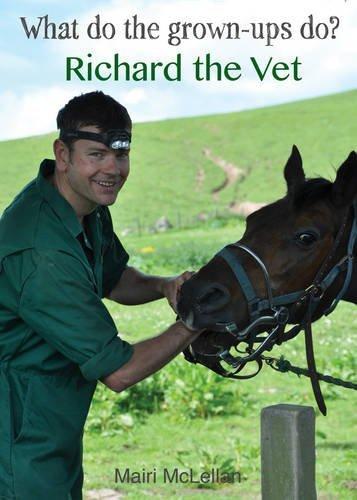Richard the Vet (What Do the Grown-ups Do)