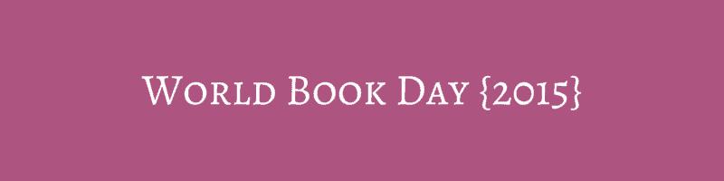 World Book Day {2015}