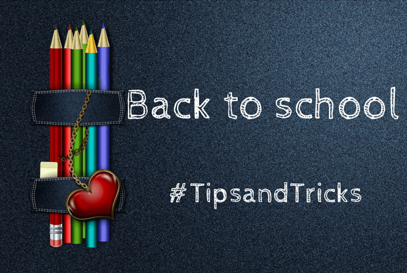 Back to school #TipsandTricks