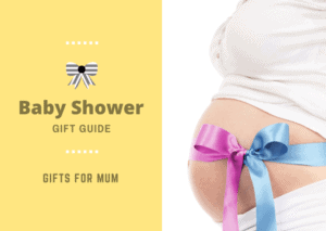 Baby Shower Gift Guide - Gifts for mum