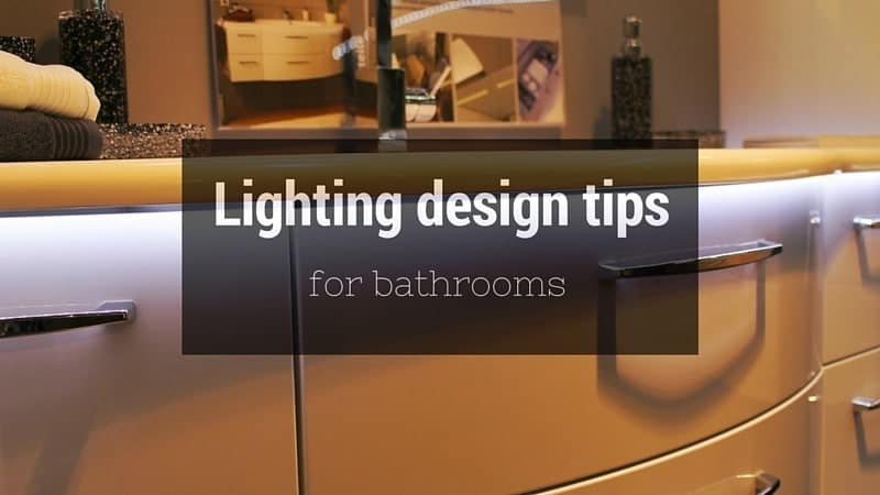 Lighting design tips for bathrooms