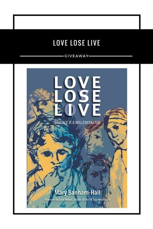 Love Lose Live, a novel by family lawyer and mediator Mary Banham-Hall #Giveaway