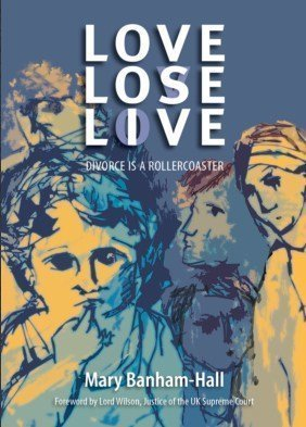 Love Lose Live, a novel by family lawyer and mediator Mary Banham-Hall