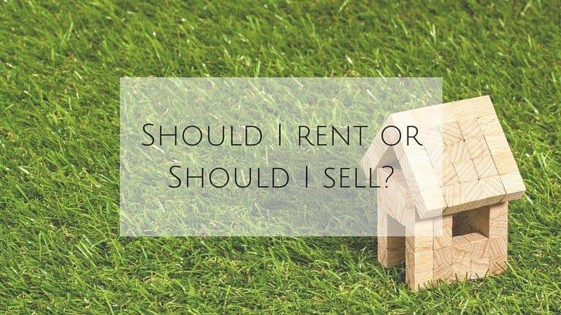 Should I rent or Should I sell?