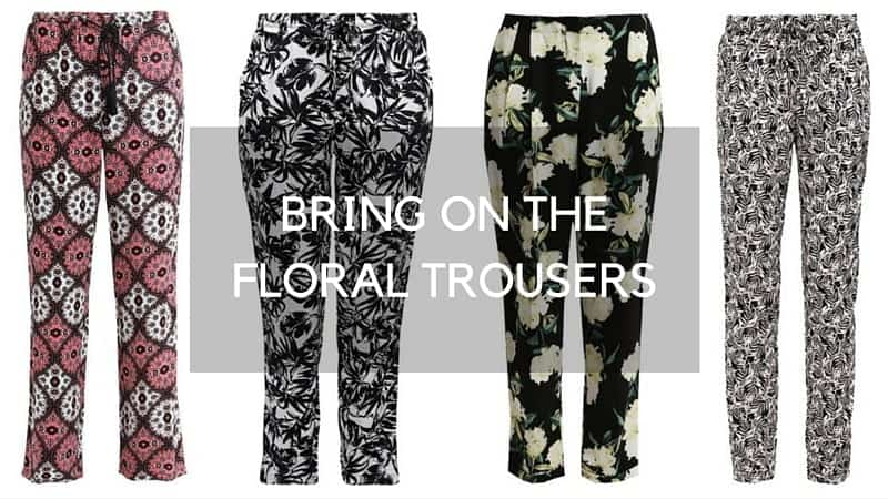 Bring on the floral trousers