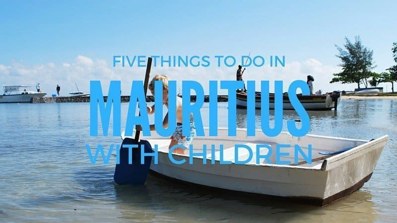 5 Things to in Mauritius With Children