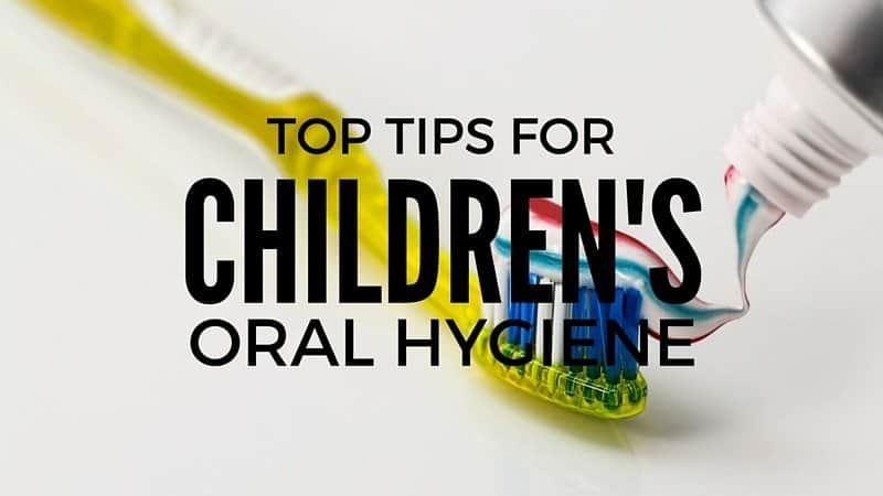 Top Tips for Children's Oral Hygiene