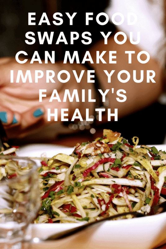 easy-food-swaps-you-can-make-to-improve-your-familys-health-pinterest