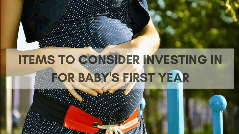 Genius Items To Consider Investing In For Your Baby's First Year