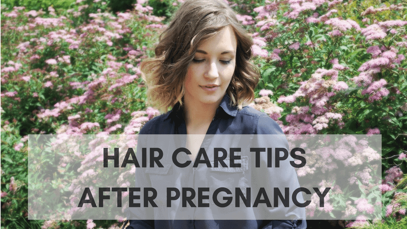 Hair care tips after pregnancy