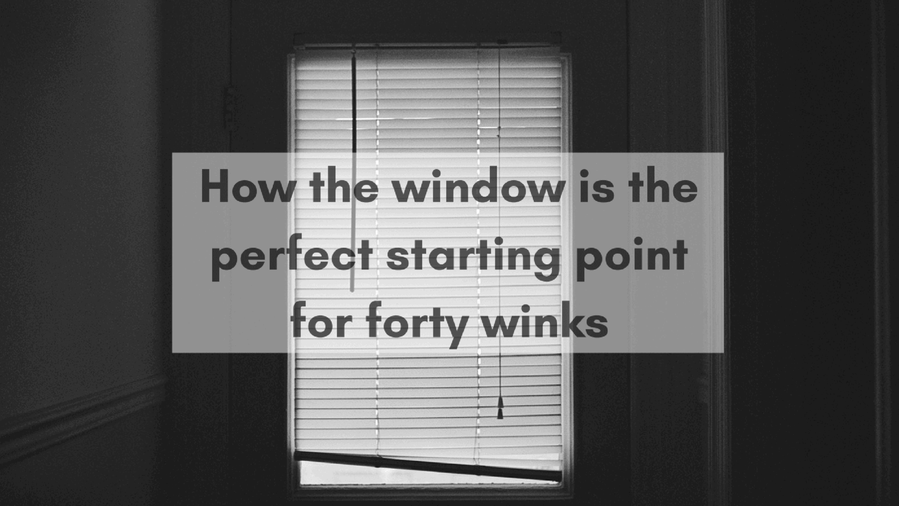 how-the-window-is-the-perfect-starting-point-for-forty-winks