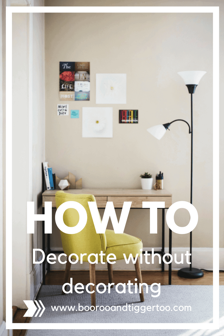 How to decorate without decorating