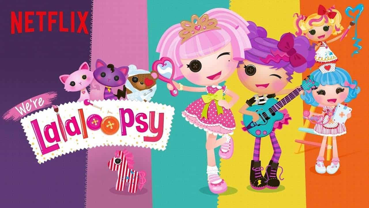 We're #Lalaloopsy Now Streaming on Netflix!