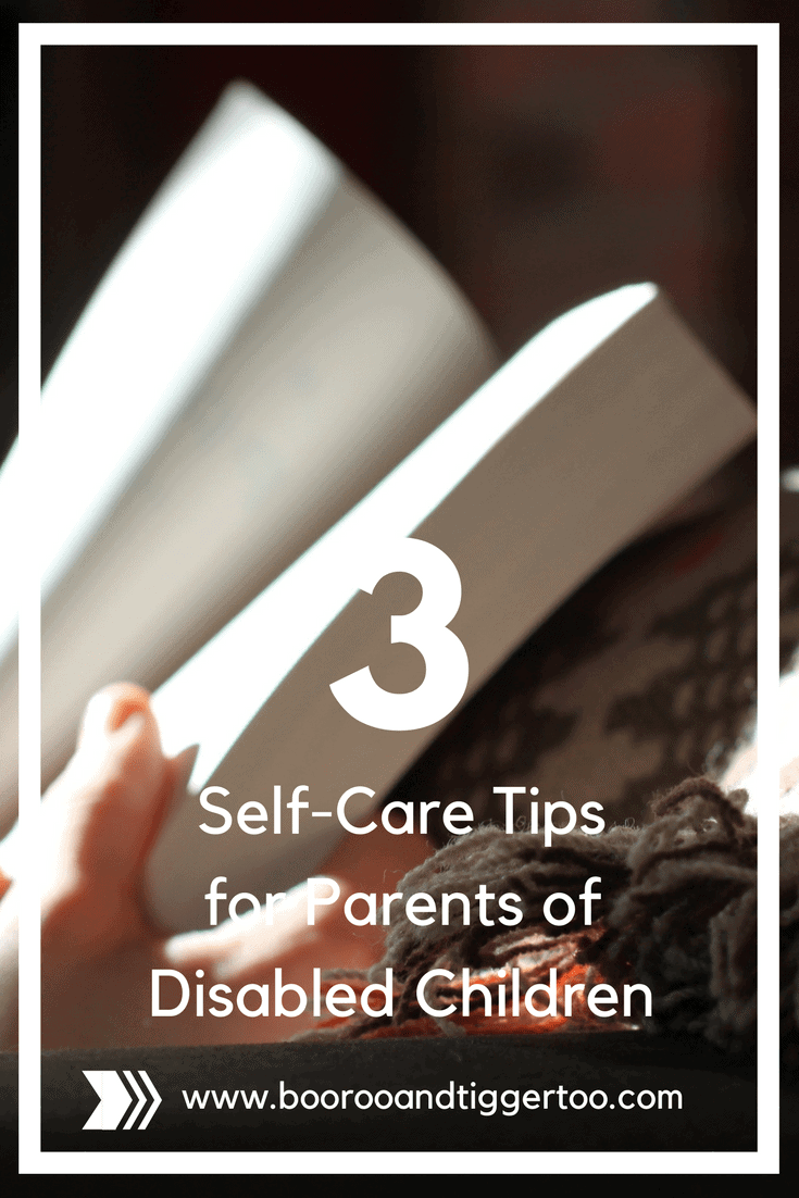 3 Self-Care Tips for Parents of Disabled Children