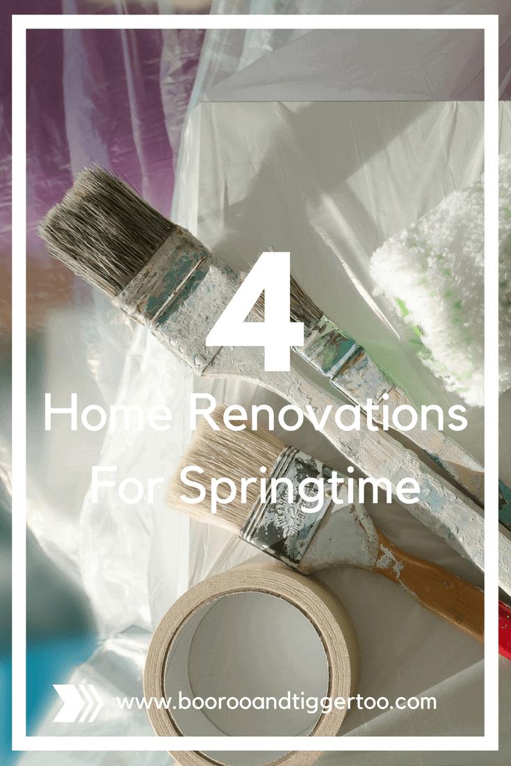 4 Home Renovations For Springtime