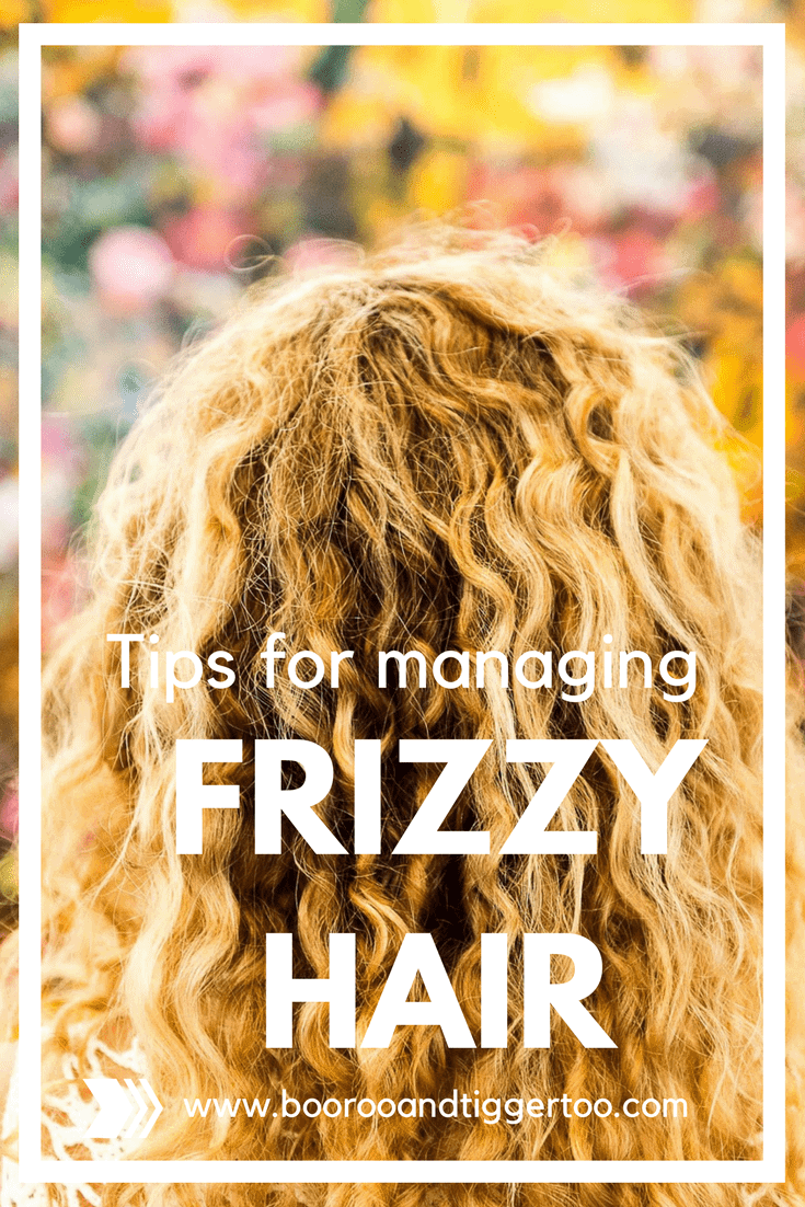 Tips for managing frizzy hair