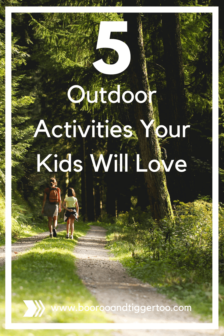 5 Outdoor Activities Your Kids Will Love