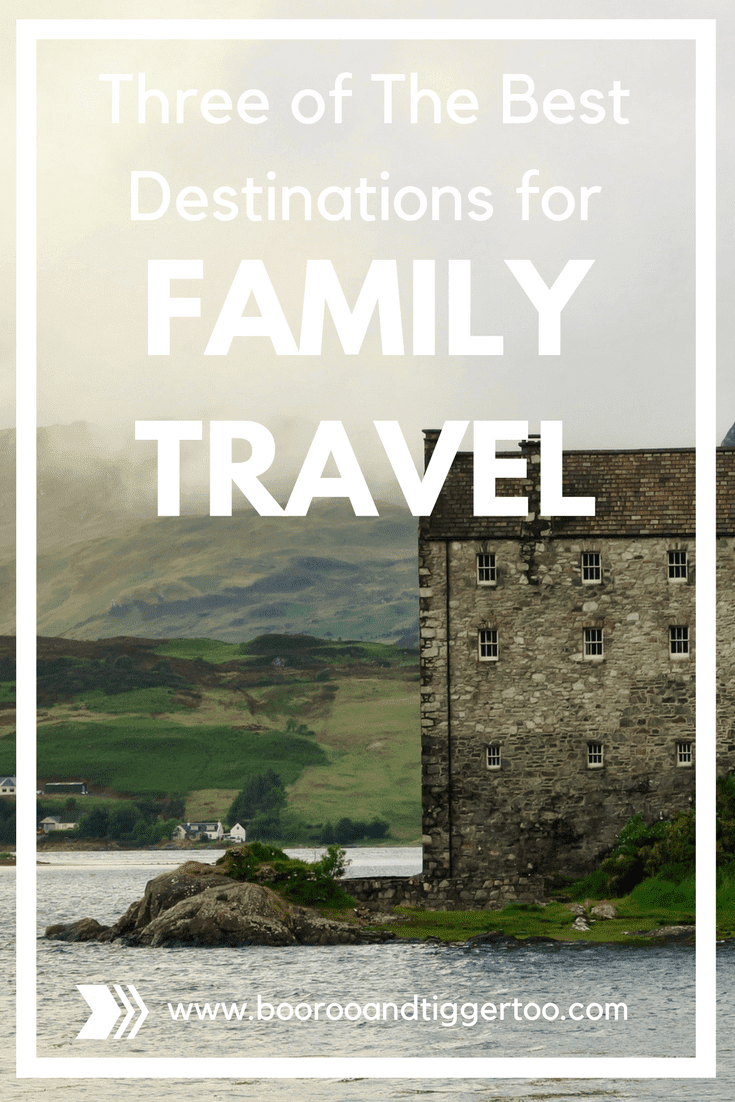 Three of The Best Destinations for Family Travel