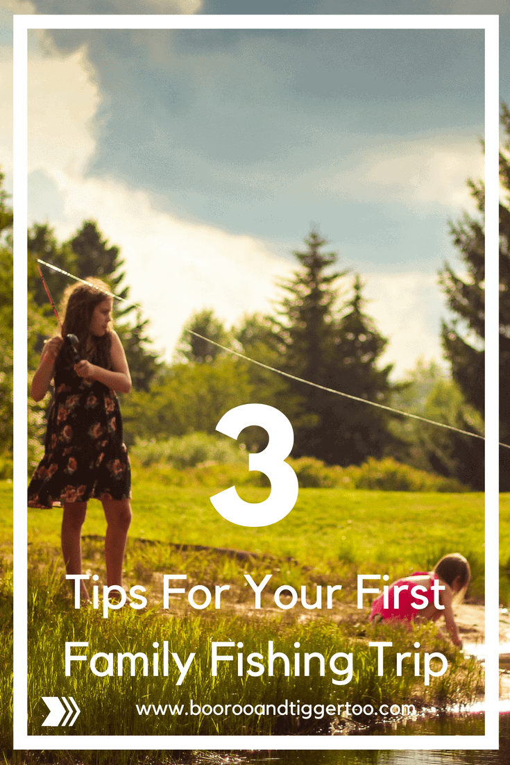 3 Tips For Your First Family Fishing Trip