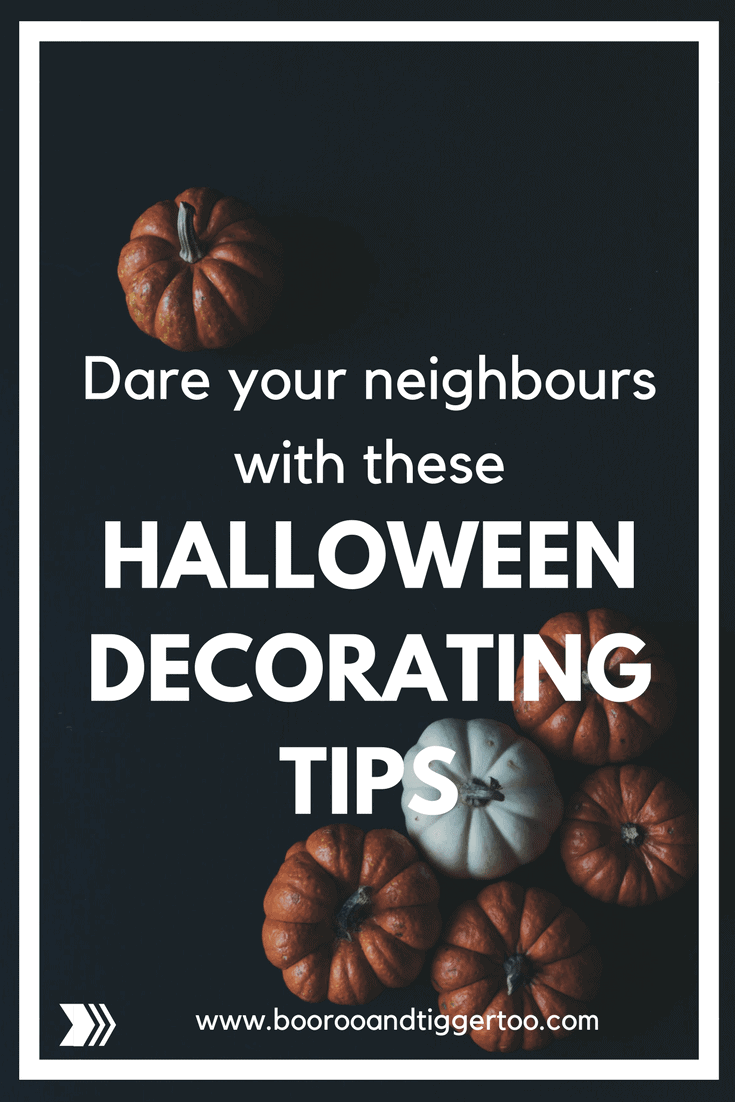 Dare your neighbours with these Halloween decorating tips