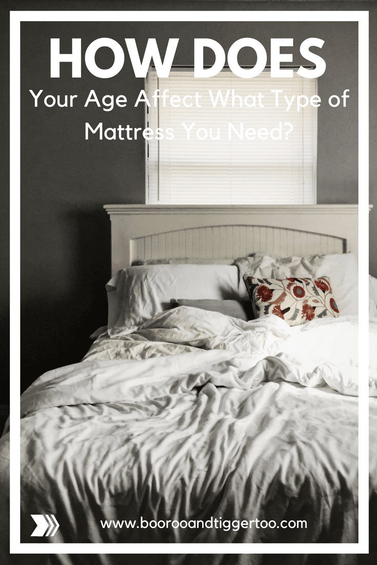 How Does Your Age Affect What Type Of Mattress You Need