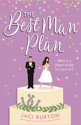 The Best Man Plan (Boots and Bouquet)