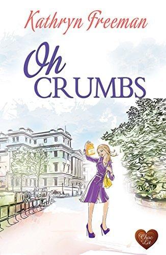 Oh Crumbs - Kathryn Freeman
