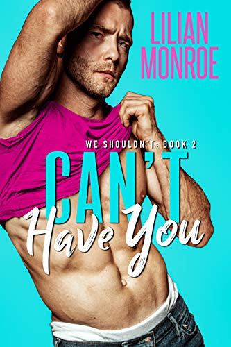 Can't Have You by Lilian Monroe