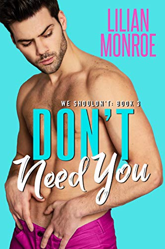 Don't Need You by Lilian Monroe