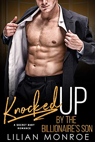 Knocked Up Series - Knocked Up by the billionaire's son