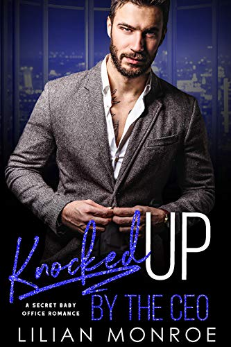 Knocked Up Series - Knocked Up by the CEO