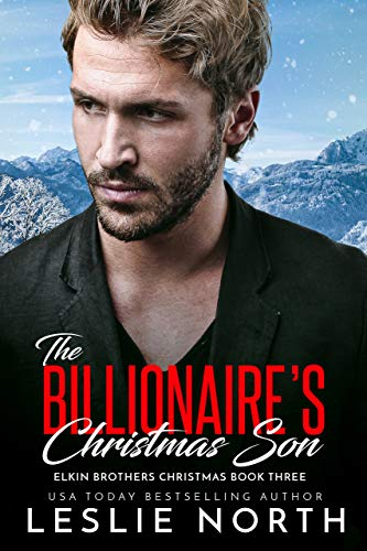 The Billionaire's Christmas Son (Elkin Brothers Christmas Book 3)