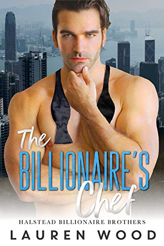 The Billionaire's Chef Halstead Billionaire Brothers