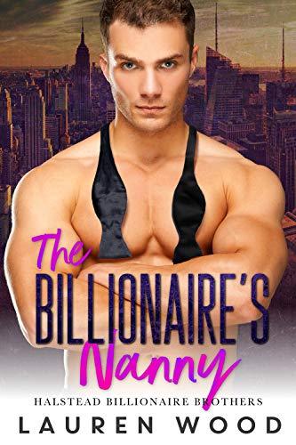 The Billionaire's Nanny Halstead Billionaire Brothers