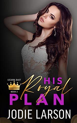 His Royal Plan (Lecara Duet Book 2)