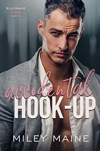 Accidental-Hook-up-Billionaire-Bosses-Book-6