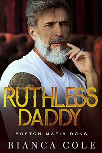 Ruthless Daddy (Boston Mafia Dons)