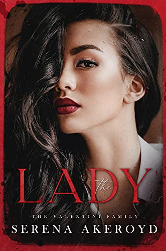 The Lady- The Oath Duet (The Valentini Family Book 2)