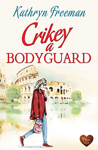 Crikey A Bodyguard - Kathryn Freeman